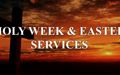 Holy Week & Easter Services for 2019