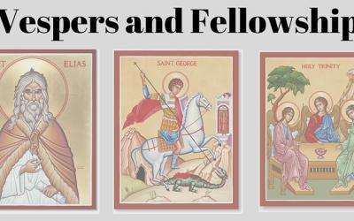 Pan Orthodox Vespers & Saturday Fellowship